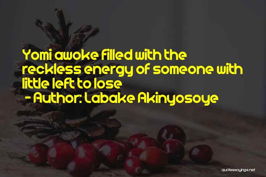 Labake Akinyosoye Quotes 1031092