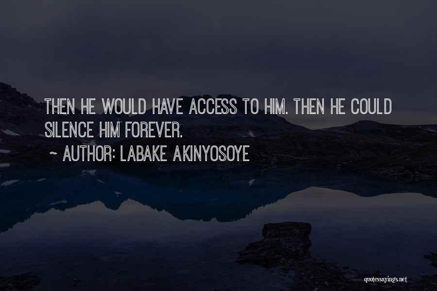 Labake Akinyosoye Quotes 458505