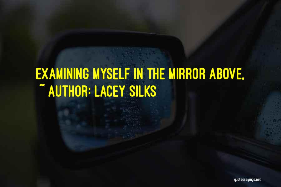 Lacey Silks Quotes 436521