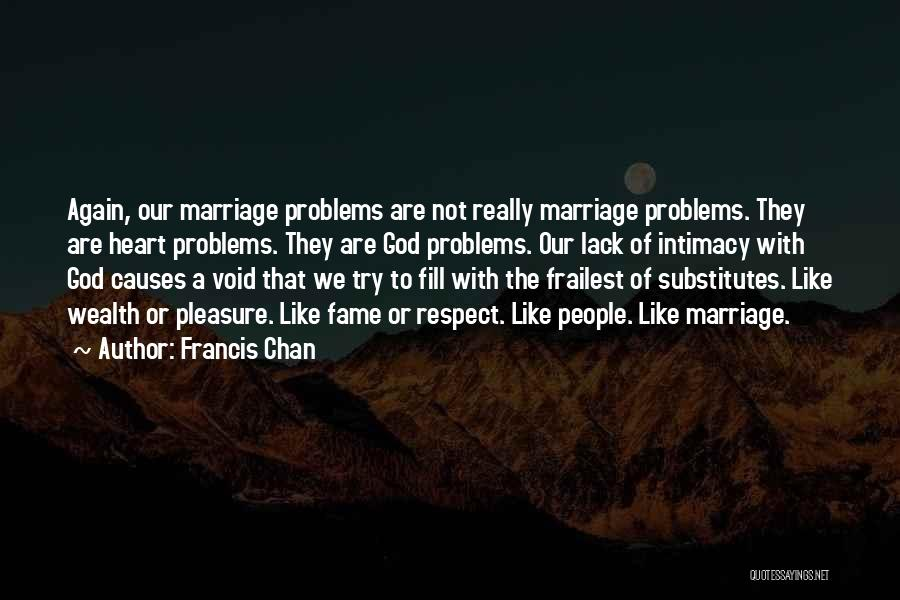 Lack Of Intimacy In Marriage - Quotes By Francis Chan