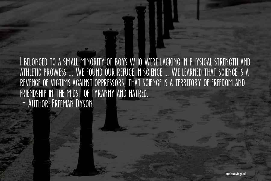 Lacking Friendship Quotes By Freeman Dyson