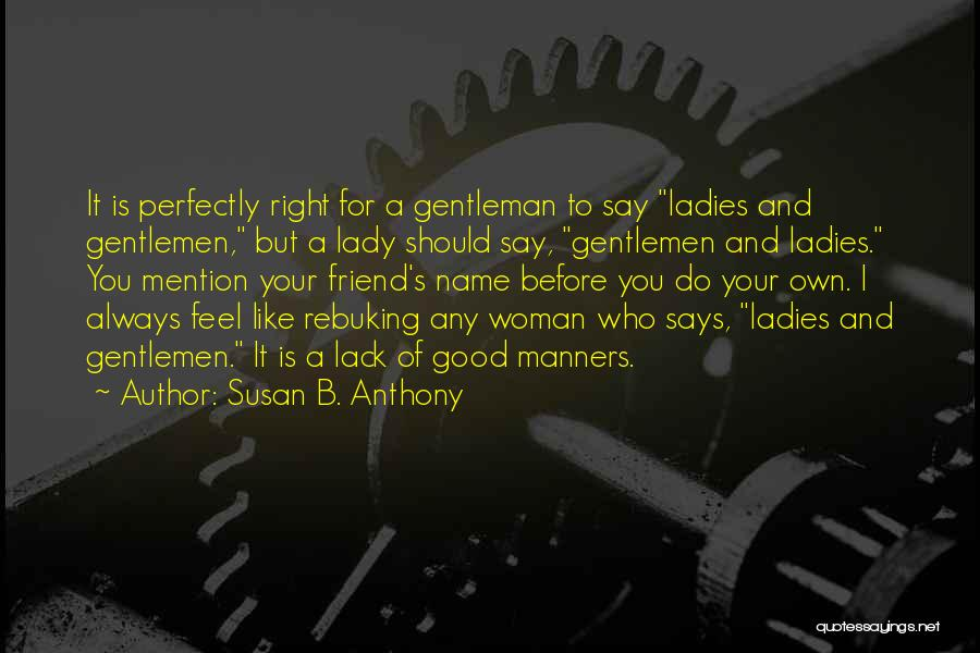 Lady Susan Quotes By Susan B. Anthony