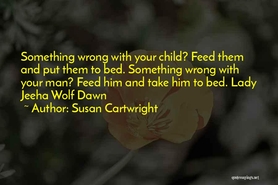 Lady Susan Quotes By Susan Cartwright