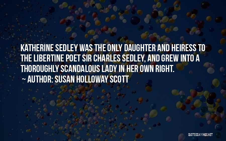 Lady Susan Quotes By Susan Holloway Scott