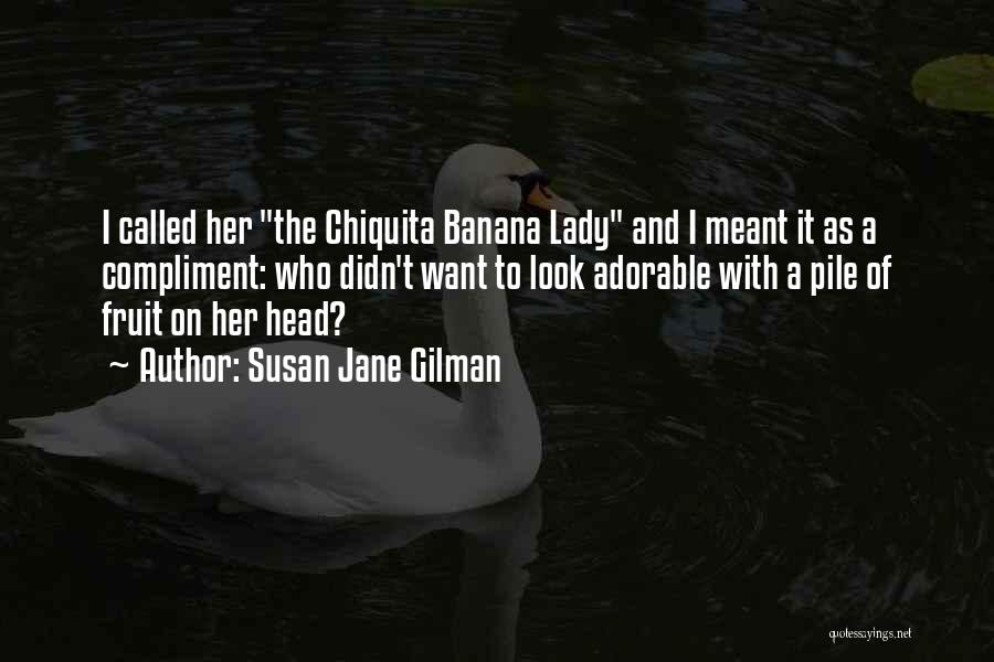 Lady Susan Quotes By Susan Jane Gilman