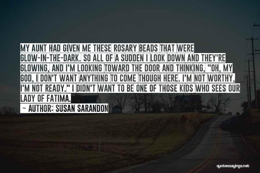 Lady Susan Quotes By Susan Sarandon