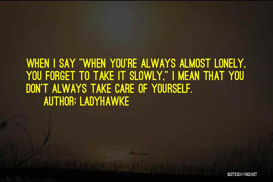 Ladyhawke Quotes 1482118