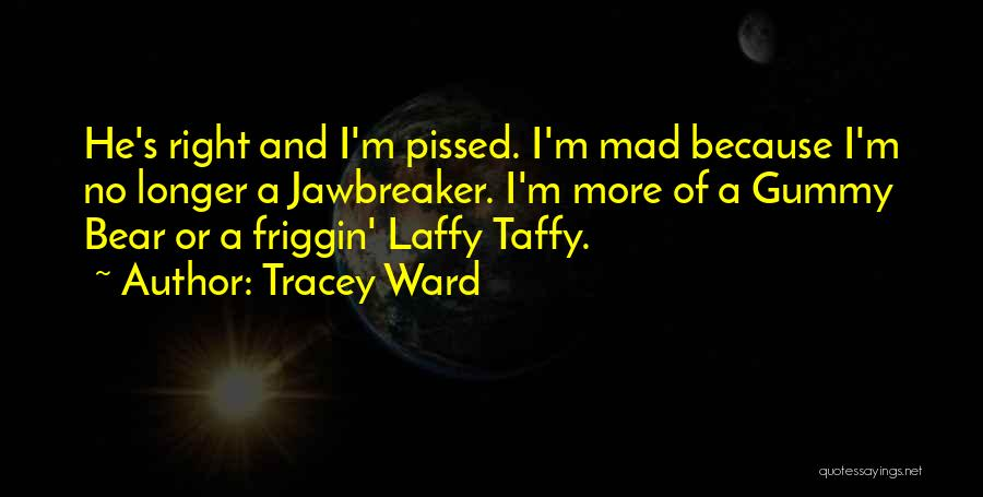 Laffy Taffy Quotes By Tracey Ward