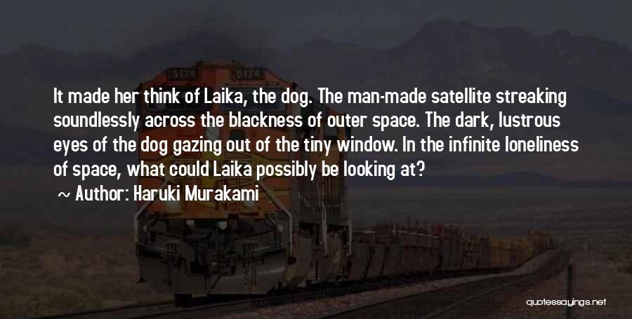 Laika Space Dog Quotes By Haruki Murakami