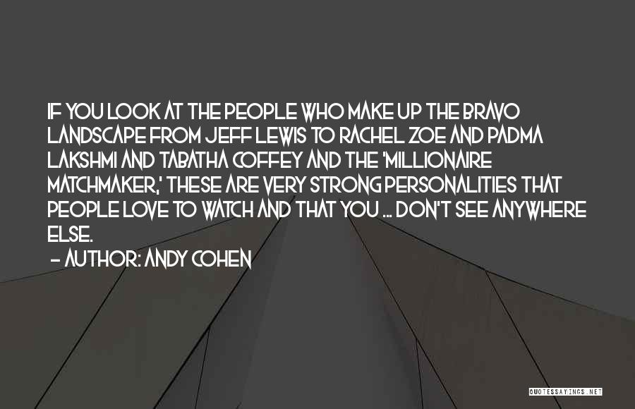 Lakshmi 2 Quotes By Andy Cohen