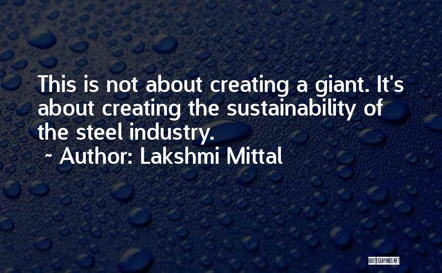 Lakshmi 2 Quotes By Lakshmi Mittal
