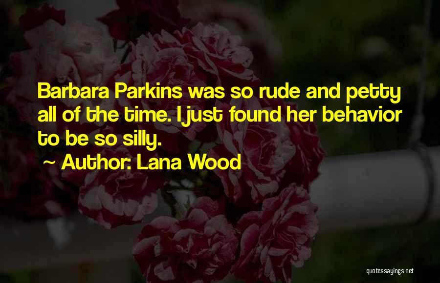 Lana Wood Quotes 1049919