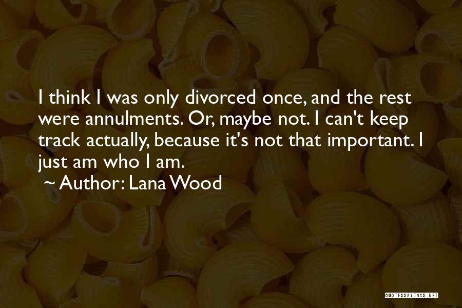 Lana Wood Quotes 2006236