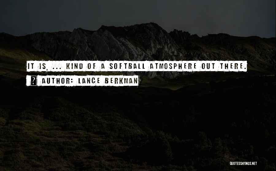 Lance Berkman Funny Quotes By Lance Berkman
