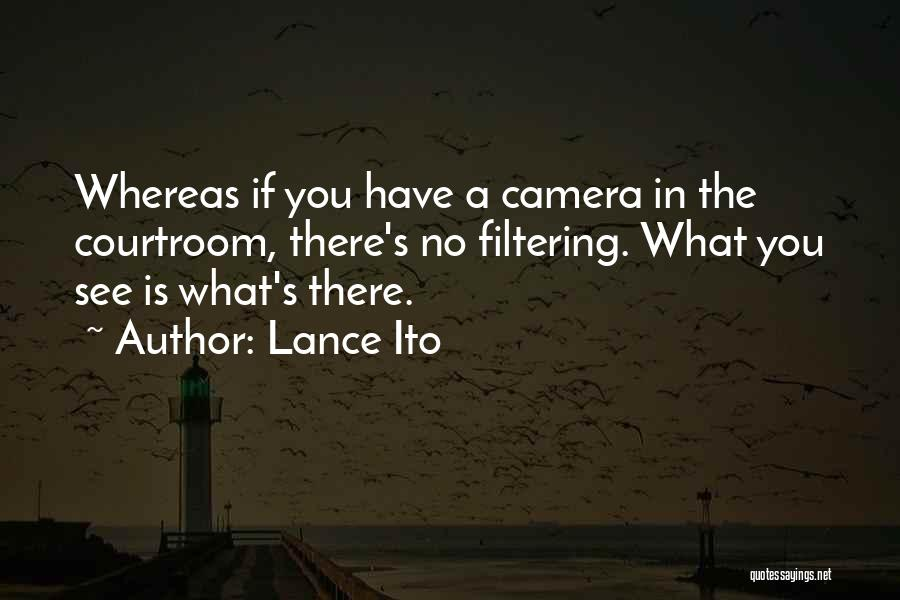 Lance Ito Quotes 1240302