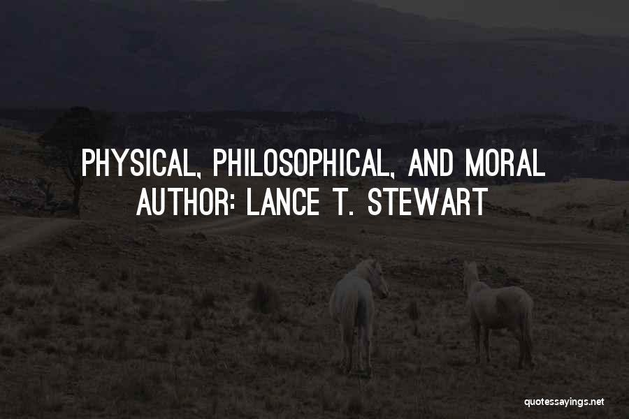 Lance T. Stewart Quotes 701241