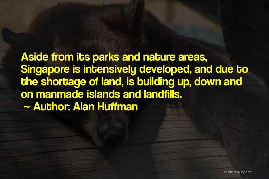 Landfills Quotes By Alan Huffman