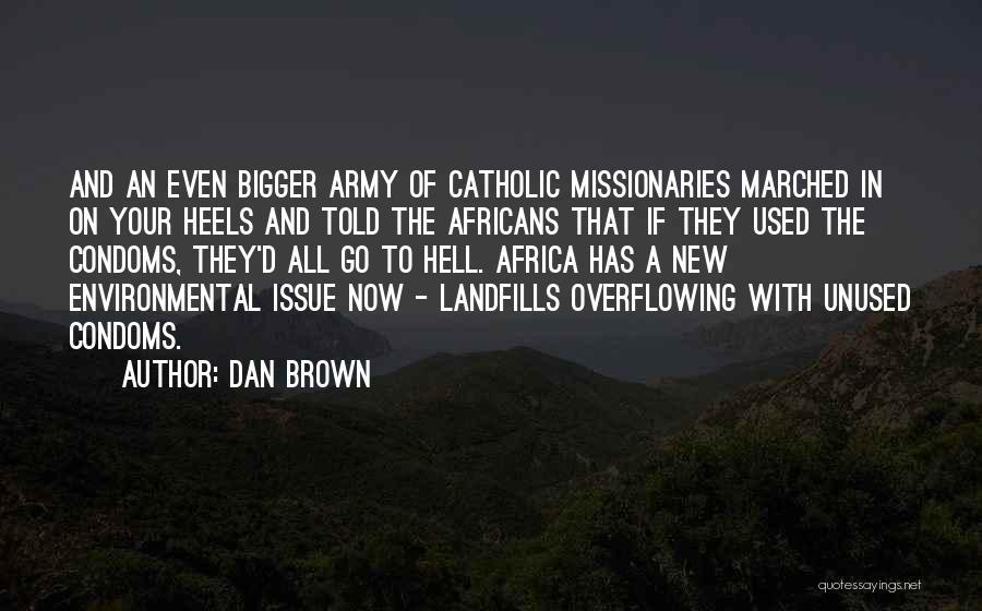 Landfills Quotes By Dan Brown