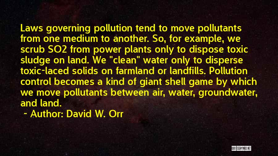 Landfills Quotes By David W. Orr