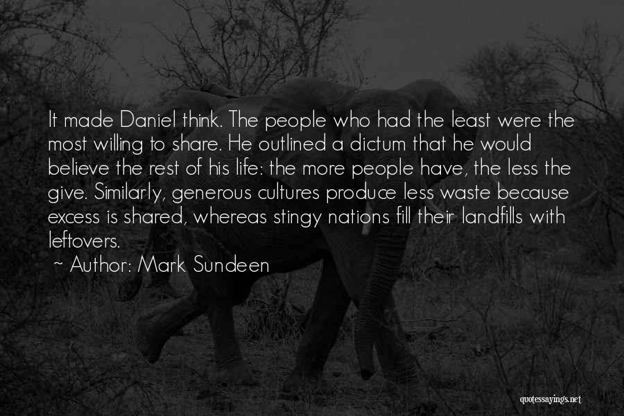 Landfills Quotes By Mark Sundeen