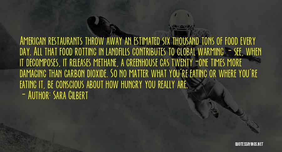 Landfills Quotes By Sara Gilbert