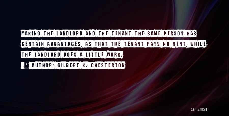 Landlord Tenant Quotes By Gilbert K. Chesterton