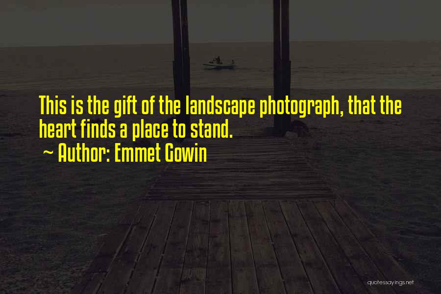 Landscape Photography Quotes By Emmet Gowin - Top 29 Quotes & Sayings About Landscape Photography