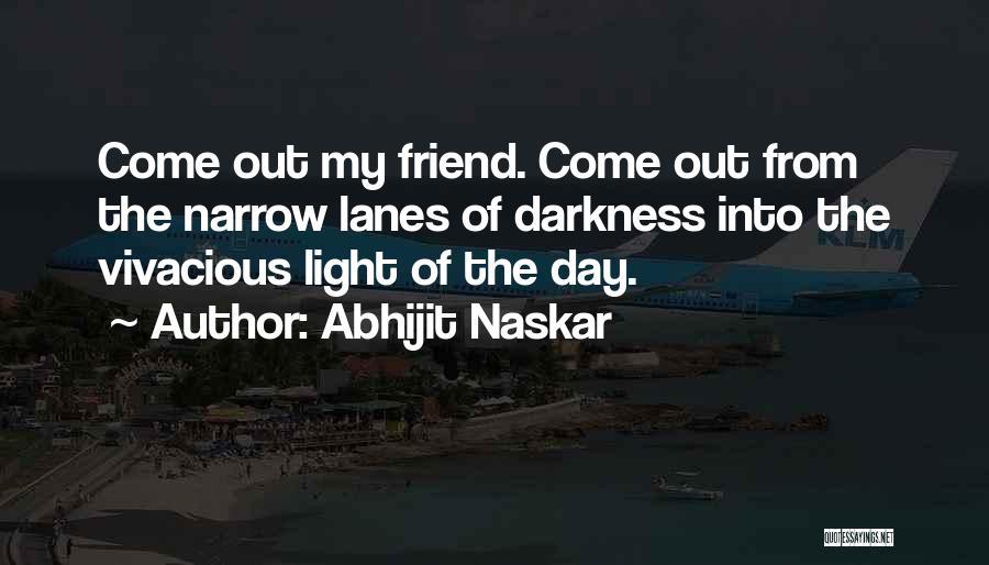 Lanes Quotes By Abhijit Naskar