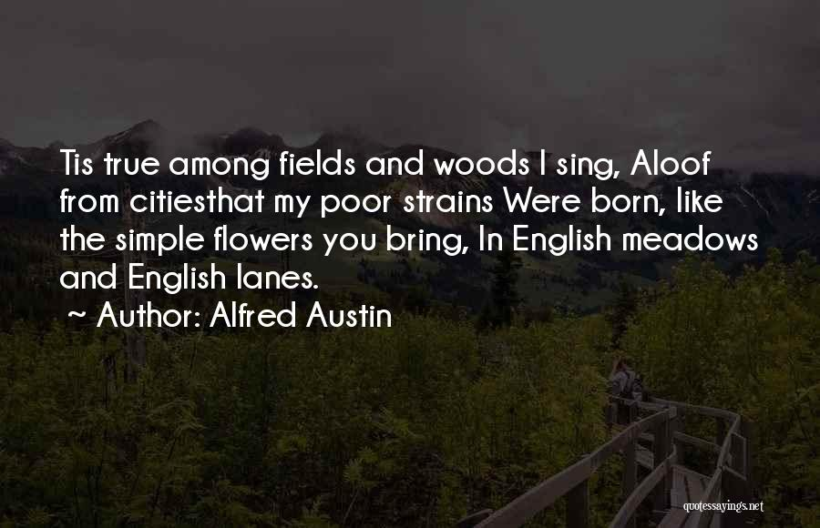 Lanes Quotes By Alfred Austin