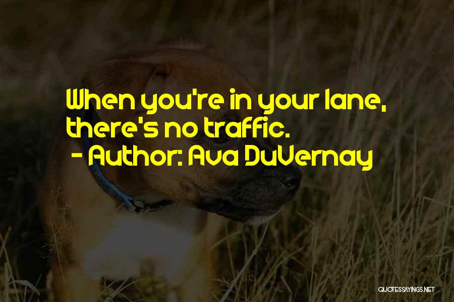 Lanes Quotes By Ava DuVernay