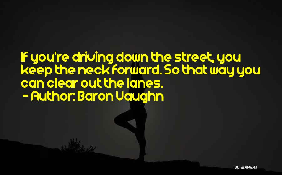 Lanes Quotes By Baron Vaughn