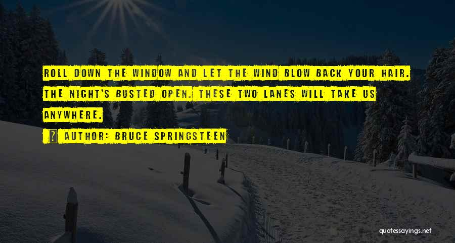 Lanes Quotes By Bruce Springsteen