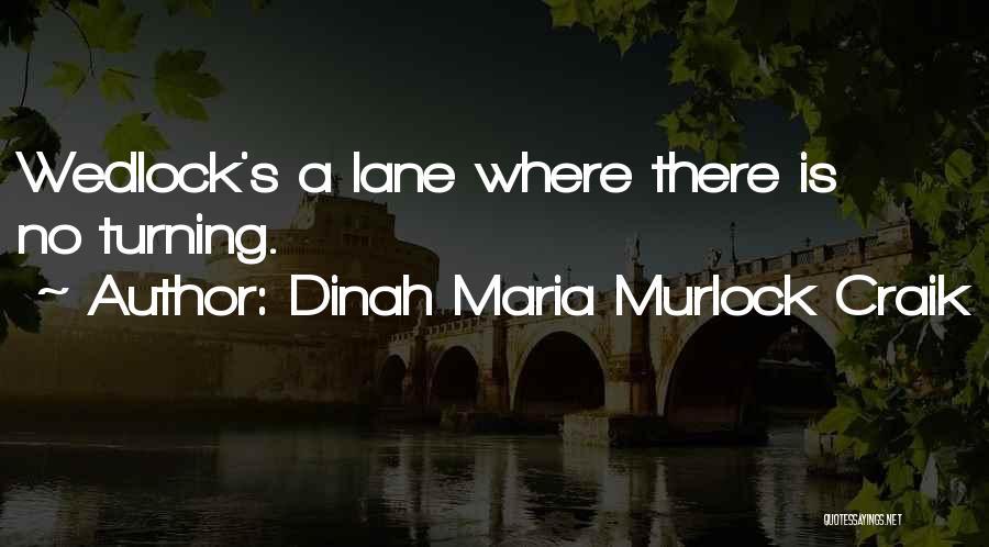 Lanes Quotes By Dinah Maria Murlock Craik