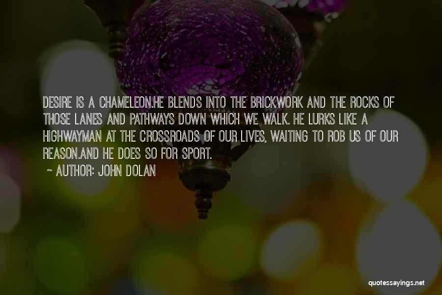 Lanes Quotes By John Dolan