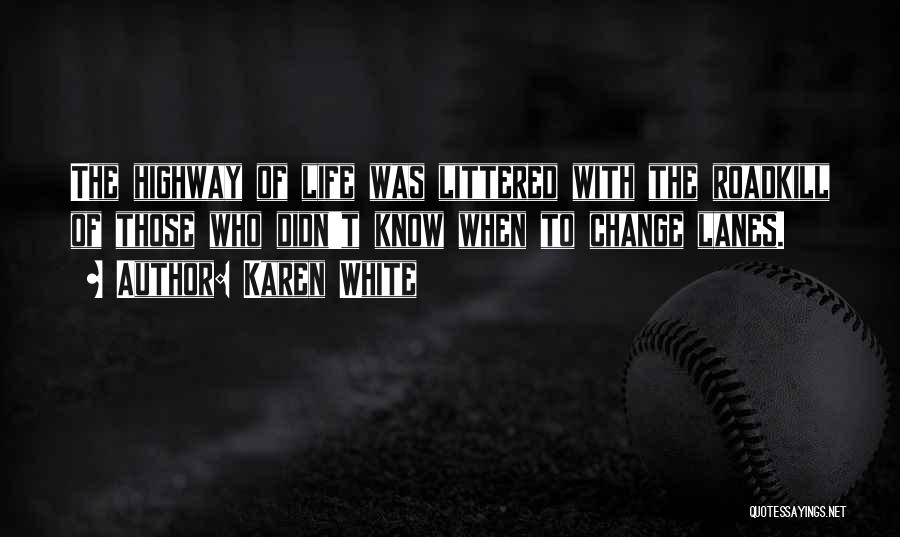 Lanes Quotes By Karen White