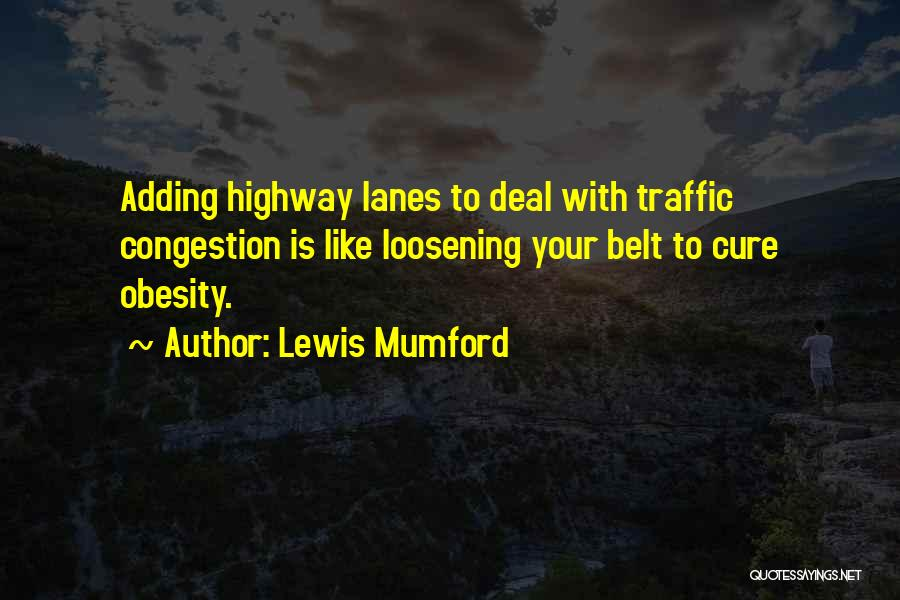 Lanes Quotes By Lewis Mumford