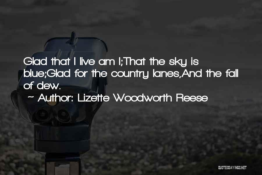 Lanes Quotes By Lizette Woodworth Reese