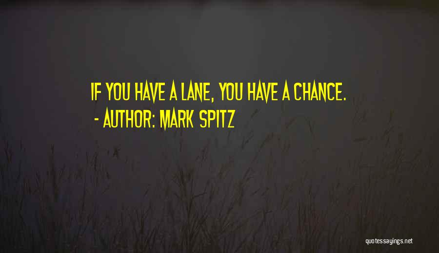 Lanes Quotes By Mark Spitz