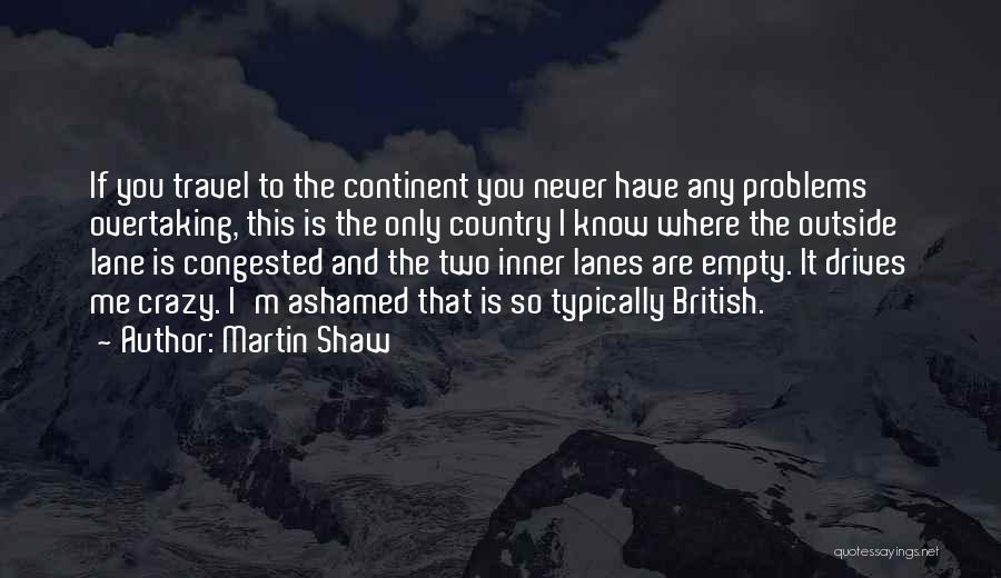 Lanes Quotes By Martin Shaw