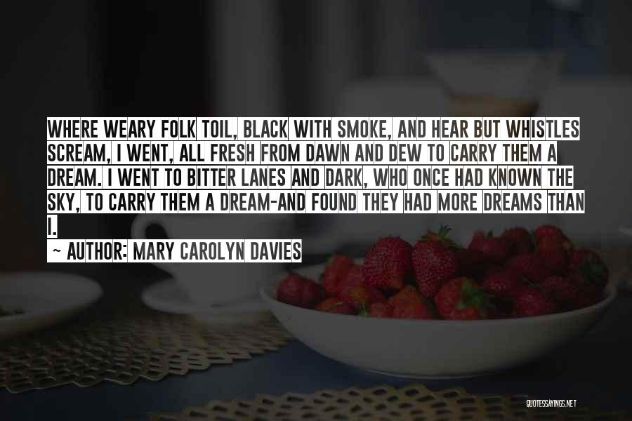 Lanes Quotes By Mary Carolyn Davies