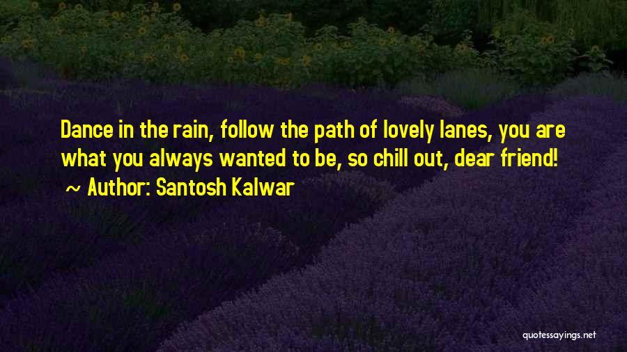 Lanes Quotes By Santosh Kalwar