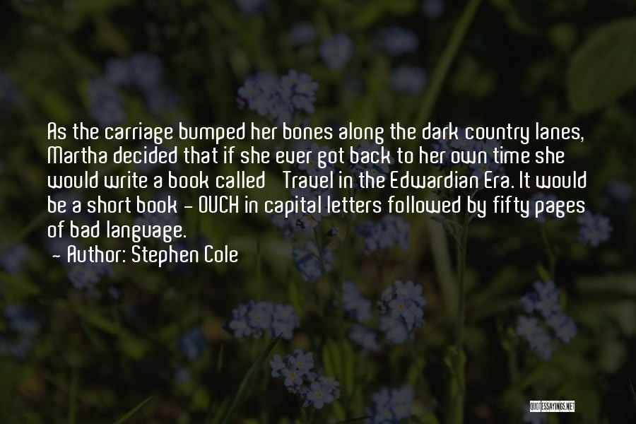 Lanes Quotes By Stephen Cole