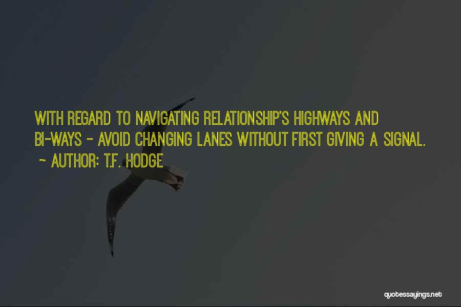 Lanes Quotes By T.F. Hodge