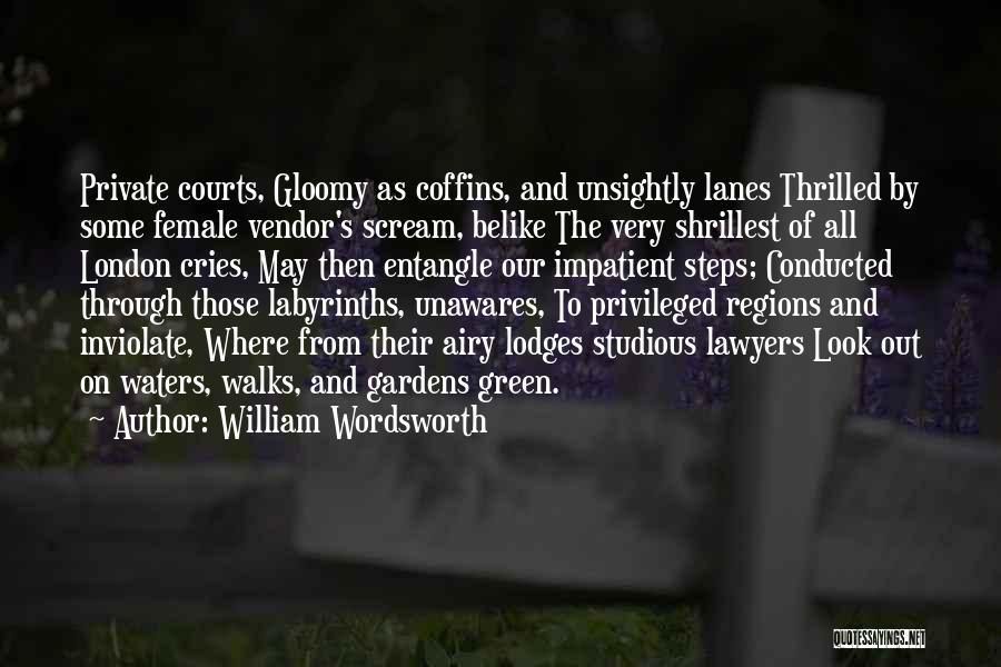 Lanes Quotes By William Wordsworth