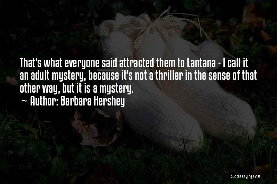 Lantana Quotes By Barbara Hershey