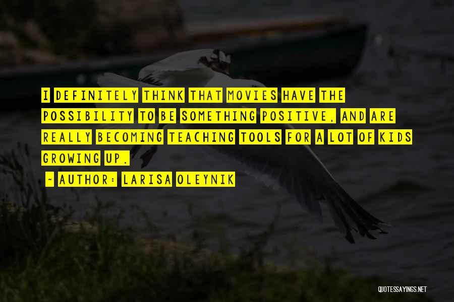 Larisa Oleynik Quotes 538407