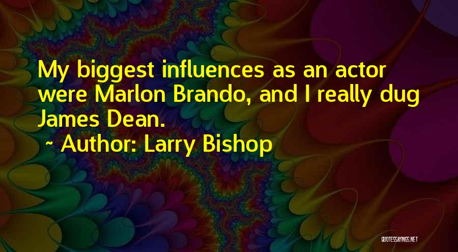 Larry Bishop Quotes 1528068