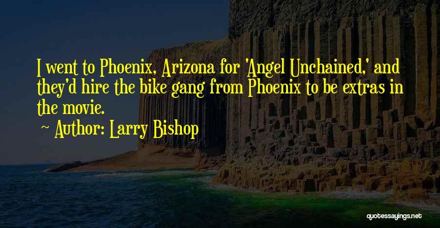 Larry Bishop Quotes 208018