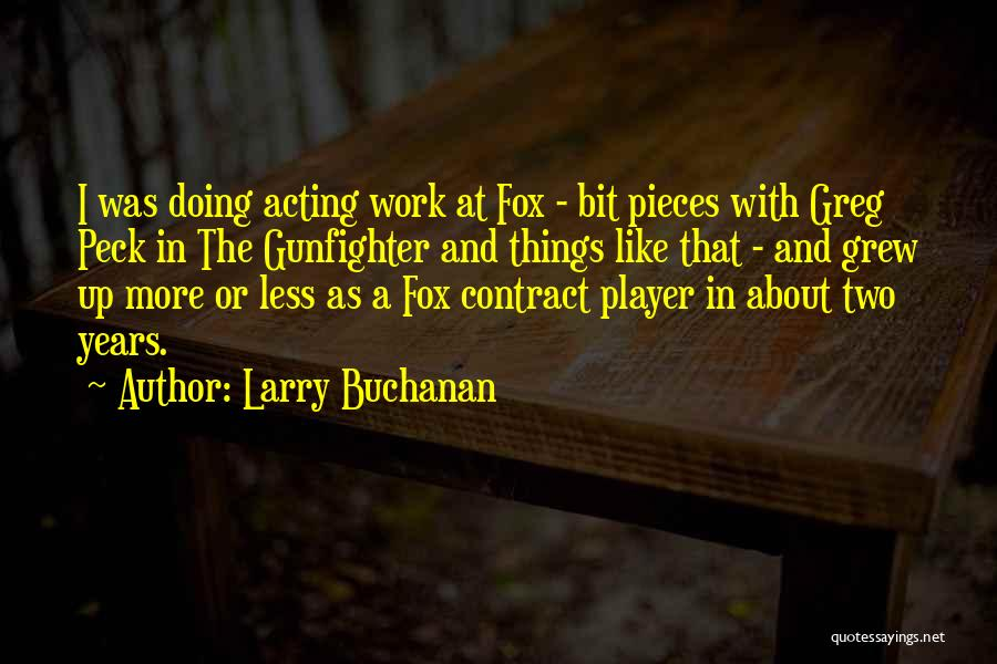 Larry Buchanan Quotes 1524180