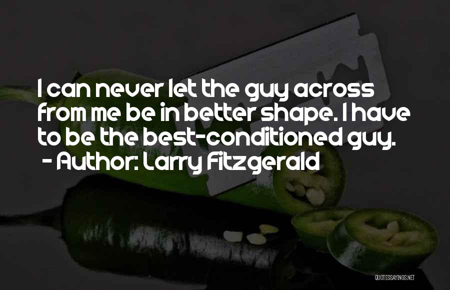 Larry Fitzgerald Quotes 698233